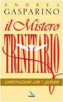 Il mistero trinitario. Conversazioni con i giovani - Gasparino Andrea