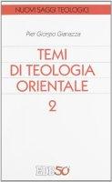 Temi di teologia orientale - Gianazza P. Giorgio