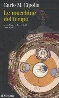 Le macchine del tempo - Cipolla Carlo M.