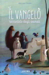 Copertina di 'Il Vangelo raccontato dagli animali'