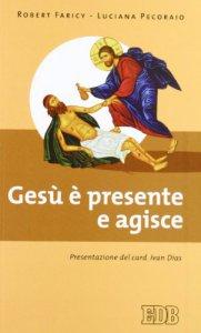Copertina di 'Gesù è presente e agisce'