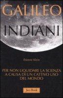 Galileo e gli indiani - Klein Étienne