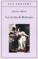 La recita di Bolzano - Márai Sándor
