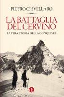 La battaglia del Cervino - Paolo Crivellaro