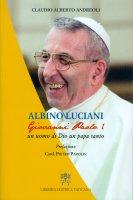 Albino Luciani, Giovanni Paolo I - Claudio A. Andreoli