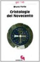 Cristologie del Novecento. Contributi di storia della cristologia ad una cristologia come storia (gdt 145) - Forte Bruno