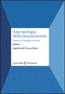 Copertina di 'Antropologia della comunicazione. Interazioni, linguaggi, narrazioni'