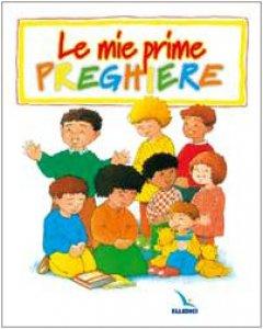 Copertina di 'Le mie prime preghiere'