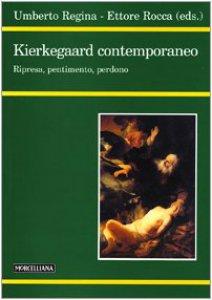 Copertina di 'Kierkegaard contemporaneo. Ripresa, pentimento, perdono'