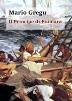 Il principe di Fiumara - Gregu Mario