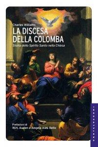 Copertina di 'La discesa della colomba. La storia dello Spirito Santo nella Chiesa'