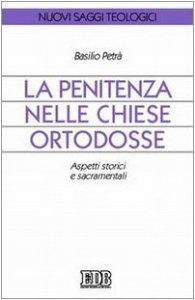 Copertina di 'La Penitenza nelle Chiese ortodosse. Aspetti storici e sacramentali'
