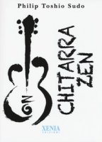 Chitarra zen - Toshio Sudo Philip