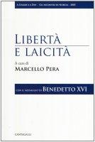 Libertà e laicità - Pera Marcello, Vittadini Giorgio