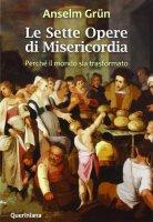 Le Sette Opere di Misericordia - Anselm Grün