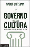 Il governo della cultura - Walter Santagata