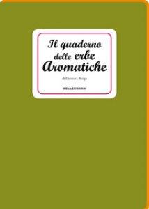 Copertina di 'Il quaderno delle erbe aromatiche'