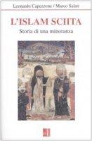L' Islam sciita. Storia di una minoranza - Capezzone Leonardo, Salati Marco