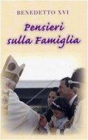 Pensieri sulla Famiglia - Benedetto XVI
