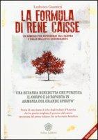 La formula di René Caisse. Un rimedio per difendersi dal cancro e dalle malattie degenerative - Guarneri Ludovico