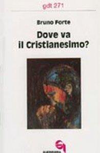 Copertina di 'Dove va il cristianesimo? (gdt 271)'