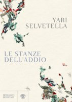 Le stanze dell'addio - Selvetella Yari