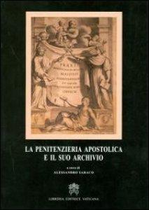 Copertina di 'La penitenzieria apostolica e il suo archivio'