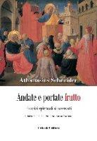 Andate e portate frutto - Schneider Athanasius