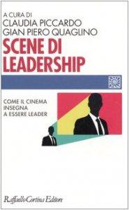 Copertina di 'Scene di leadership. Come il cinema insegna ad essere leader'