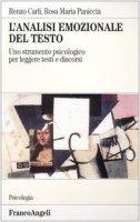 L' analisi emozionale del testo. Uno strumento psicologico per leggere testi e discorsi - Carli Renzo,  Paniccia Rosa M.