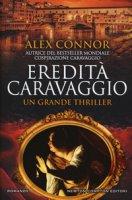 Eredità Caravaggio - Connor Alex