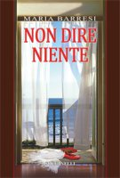 Non dire niente - Maria Barresi