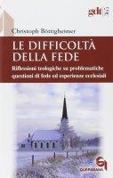 Le difficoltà della fede - Bottigheimer Christoph