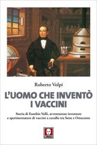 Copertina di 'L'uomo che inventò i vaccini'
