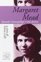 Margaret Mead. Una donna che guarda il mondo - Lelli Silvia