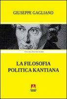 La filosofia politica kantiana - Gagliano Giuseppe