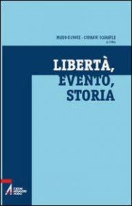 Copertina di 'Libertà, evento, storia'
