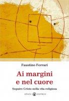 Ai margini e nel cuore - Ferrari Faustino