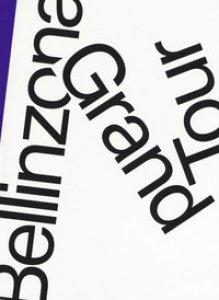 Copertina di 'Bellinzona grand tour. Ediz. italiana, tedesca e francese'