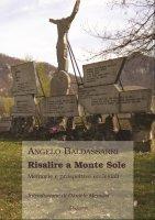 Risalire a Monte Sole - Angelo Baldassarri