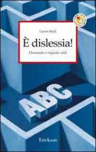 Copertina di 'È dislessia! Domande e risposte utili'
