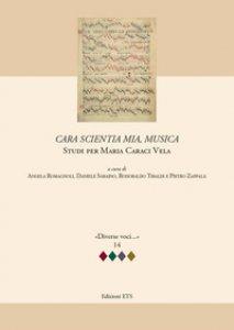 Copertina di 'Cara scientia mia, musica. Studi per Maria Caraci Vela'