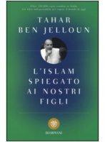 L' Islam spiegato ai nostri figli - Tahar Ben Jelloun
