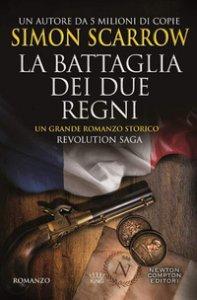 Copertina di 'La battaglia dei due regni. Revolution saga'