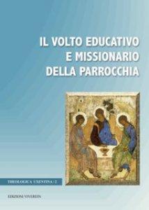 Copertina di 'Volto educativo e missionario della parrocchia. (Il)'