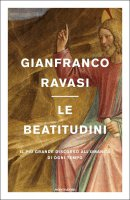 Le Beatitudini - Ravasi Gianfranco