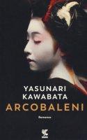Arcobaleni - Kawabata Yasunari