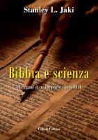 Bibbia e scienza - Jaki Stanley L.