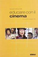 Educare con il cinema - Mocchetti Giovanni