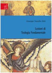 Copertina di 'Lezioni di teologia fondamentale'